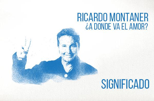 ¿A Donde va el Amor? Significado de la Canción Ricardo Montaner.