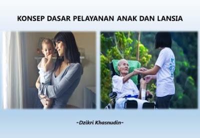 konsep dasar pelayanan anak dan lansia