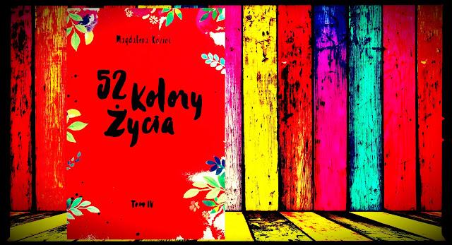"""""""52 Kolory Życia, tom IV"""" Magdalena Kozioł"""