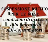 sospensione del pagamento del mutuo per 12 mesi: condizioni di accesso e domanda per moratoria ABI-consumatori