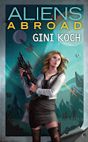 Gini Koch - Kitty Katt 16 - Aliens Abroad (engl.)