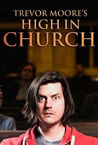 Watch Trevor Moore: High in Church Online Free in HD