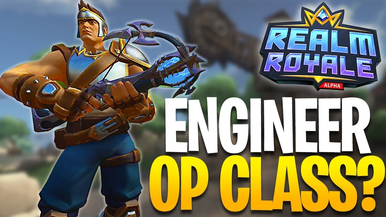 Realm Royale Engineer Class Guide – Tips, Abilities, Builds, Legendary Weapon for Beginners