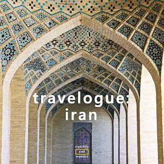 Travelogue: Iran