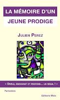 http://leslecturesdeladiablotine.blogspot.fr/2017/04/la-memoire-dun-jeune-prodige-de-julien.html
