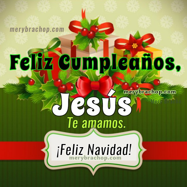 Frases y tarjetas de navidad cristianas, mensajes cristianos de navidad con Jesús, feliz cumpleaños, Jesús, imágenes de Navidad 2019 para compartir fb por Mery Bracho
