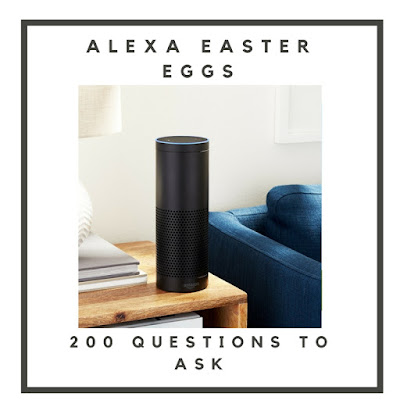 Alexa Easter Eggs - 200 Fun Questions To Ask Alexa