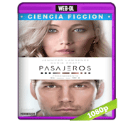 Pasajeros (2016) Web-DL 1080p Audio Dual Latino/Ingles 5.1