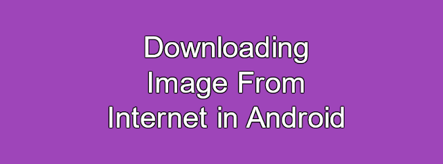 Downloading Image From Internet in Android