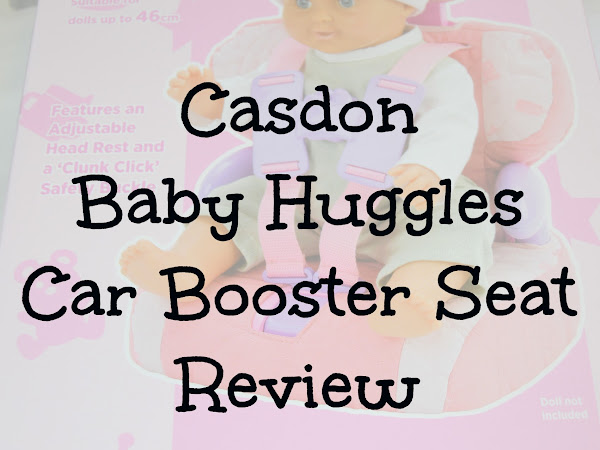 Review - Casdon Baby Huggles Car Booster Seat