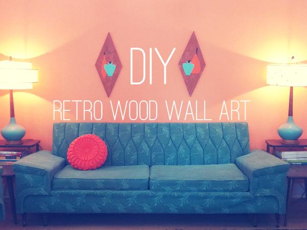 Oh So Lovely Vintage: DIY Retro Wood Wall Art!