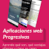 [Código Facilito] Curso para crear aplicaciones web progresivas 2017