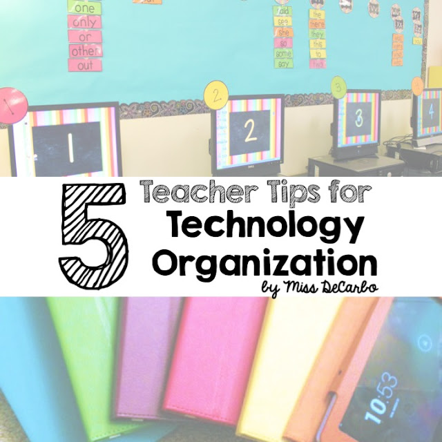 5 Teacher Tips for Technology Organization by Miss DeCarbo