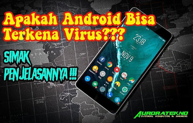 Apakah Android Bisa Terkena Virus? Berikut Penjelasan, Ciri-Ciri Dan Cara Mengatasinya