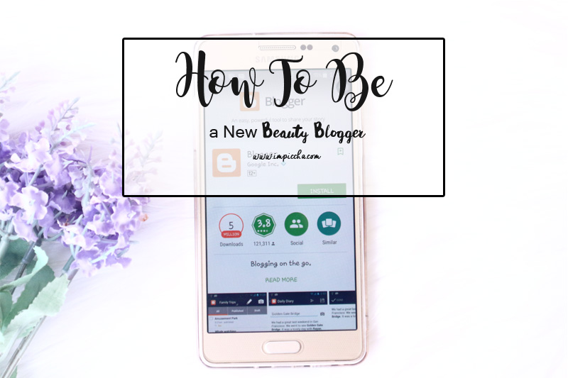 How To Be a New Beauty Blogger