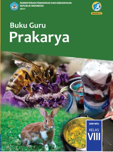 Buku Prakarya Kelas VIII (8) Kurikulum 2013 Revisi 2017 Semester 1 dan 2