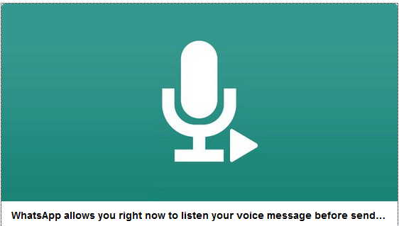 Image result for WhatsApp lets you listen to your voice message before sending it