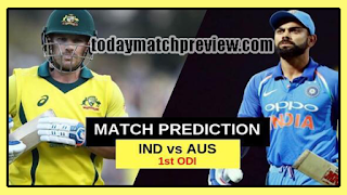 Today 1st ODI Match Prediction Australia vs India
