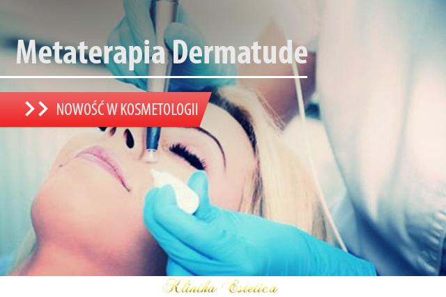 MetaTerapia Dermatude – nowość w kosmetologii