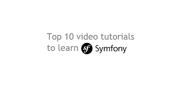 Top 10 Best Symfony video tutorials
