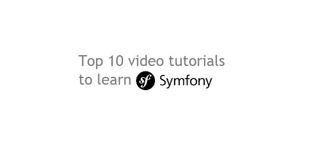 Top 10 Best Symfony video tutorials