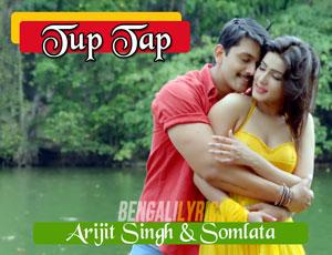 Tup Tap - Arijit Singh, Arifin Shuvoo, Mahiya Mahi