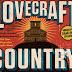 Lovecraft Country: Sinopsis oficial ►Horror Hazard◄