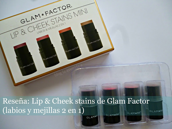 Reseña: Lip & Cheek stains de Glam Factor (labios y mejillas 2 en 1)
