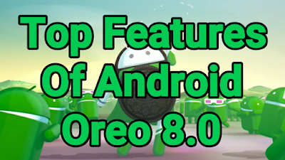 Top 10 Features of Android Oreo 8.0