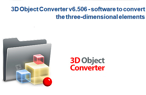 3d Object Converter Software To Convert The Three Dimensional Elements Serial
