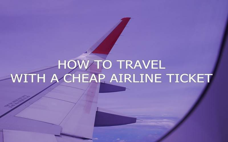 Travel with cheap ticket