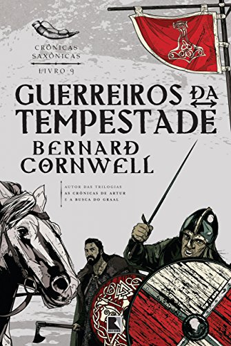 Guerreiros da tempestade Crônicas saxônicas Bernard Cornwell