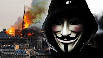 """مجموعة الهاكرز """"Anonymous """" الشهيرة تطلق تصريحات مثيرة عن حريق كاتدرائية نوتردام"""