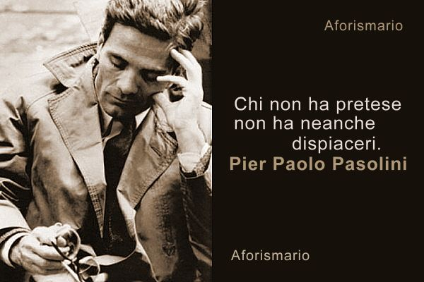 Pier Paolo Pasolini Frasi Cerca Con Google Citazioni