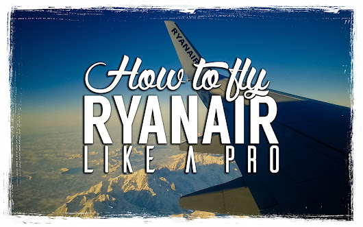 How To Fly Ryanair Like a Pro
