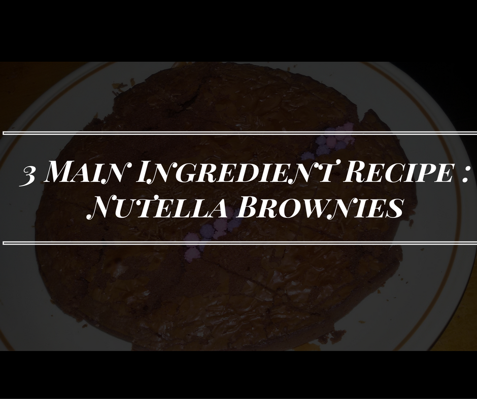 Main Ingredient Recipes: 3 Main Ingredient Recipe : Nutella Brownies