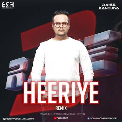 DJ Rahul Kanojiya - Heeriye (Remix) - DJ Rahul Kanojiya