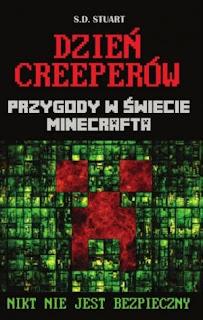 """""""Przygody w świecie Minecrafta. Dzień Creeperów"""" S. D. Stuart - recenzja"""