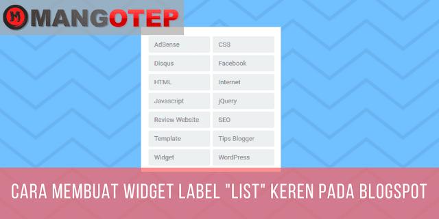 Cara Membuat Widget Label 'LIST' Keren pada Blogspot