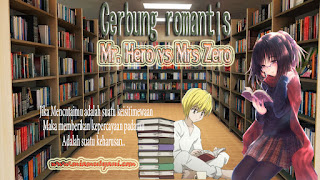 Cerbung Romantis Mr Hero vs Mrs Zero ~ 09