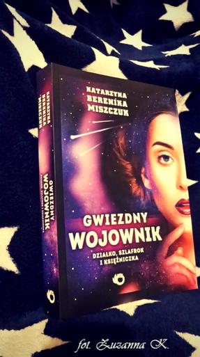 """""""Armageddon"""" w polskim wykonaniu - """"Gwiezdny Wojownik: Działko, szlafrok i księżniczka"""" Katarzyny Bereniki Miszczuk"""