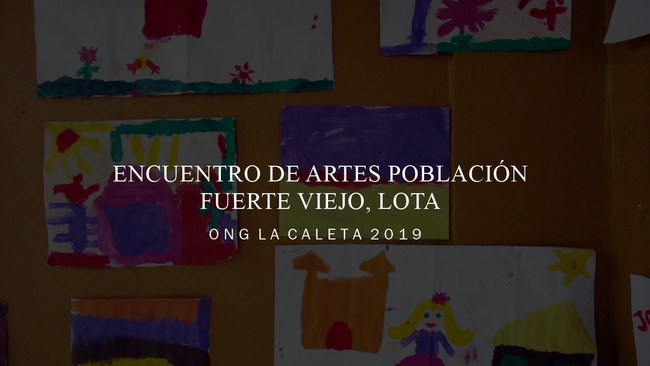 Arte en los barrios | Encuentro de artes Fuerte Viejo | ONG La Caleta