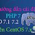 Hướng dẫn cài đặt PHP 7.x trên CentOS 7.x