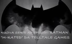 "Nuova Serie Gioco Telltale Games Batman ""M-rated"""