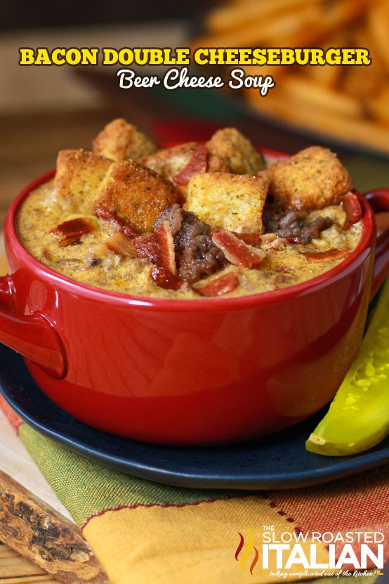 http://www.theslowroasteditalian.com/2013/10/Bacon-Double-Cheeseburger-Beer-Cheese-Soup-Recipe-30-Minutes.html