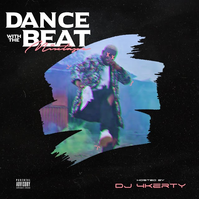 MIXTAPE: Dj 4Kerty - Dance with The Beat Mix Vol.1