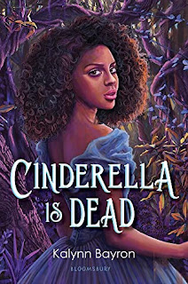 Cinderella Is Dead by Kalynn Bayron