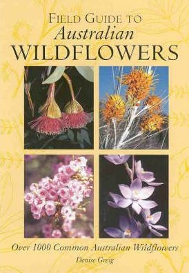 www.bookdepository.com/Field-Guide-Australian-Flowers-Denise-Greig/9781864363340/?a_aid=journey56