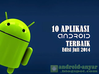 Free download best Android app July 2014 full official