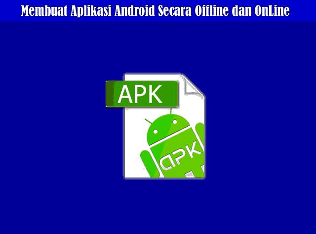 Cara Membuat Aplikasi Android Secara Offline dan OnLine
